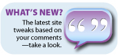 What's New? The latest site tweaks based on your comments - take a look.